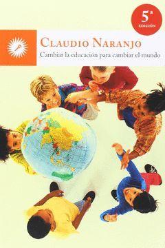 CAMBIAR LA EDUCACION PARA CAMBIAR EL MUNDO. ED. LA LLAVE-RUST
