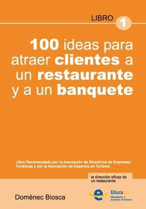 100 IDEAS PARA ATRAER CLIENTES A UN RESTAURANTE Y A UN BANQUETE