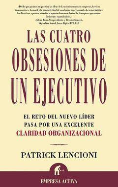 CUATRO OBSESIONES DEL EJECUTIVO.EMPR ACT