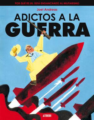 ADICTOS A LA GUERRA.ASTIBERRI COMICS-G-R