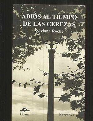 ADIOS AL TIEMPO DE LAS CEREZAS.LITTERA-R