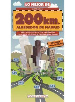LO MEJOR DE 200 KM. ALREDEDOR DE MADRID