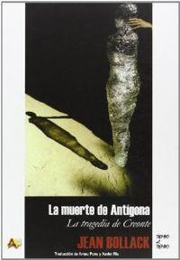 MUERTE DE ANTIGONA,LA.TIEMPO AL TIEMPO-R