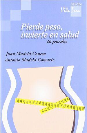 PIERDE PESO, INVIERTE EN SALUD, TU PUEDES