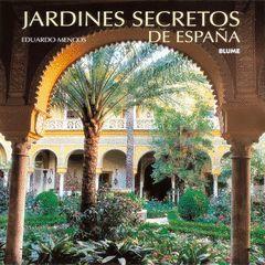 JARDINES SECRETOS DE ESPAÑA.BLUME-G-DURA