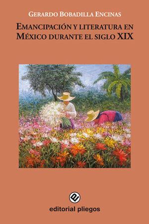 EMANCIPACIÓN Y LITERATURA EN MÉXICO DURANTE EL SIGLO XIX