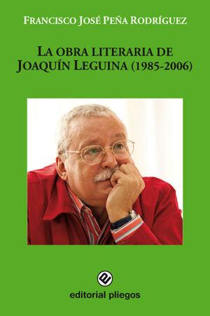 LA OBRA LITERARIA DE JOAQUÍN LEGUINA (1985-2006)