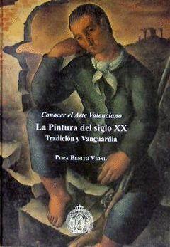 CONOCER EL ARTE VALENCIANO. LA PINTURA DEL SIGLO XX