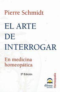 ARTE DE INTERROGAR,EL.DILEMA-HOMEOPATIA
