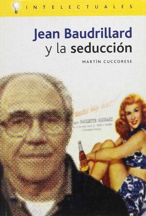 JEAN BAUDRILLARD Y LA SEDUCCION.CAMPO IDEAS-INTELECTUALES-RUST