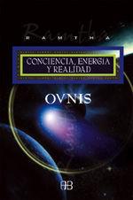 OVNIS CONCIENCIA,ENERGIA Y REALIDAD.ARKANO BOOKS-RUST