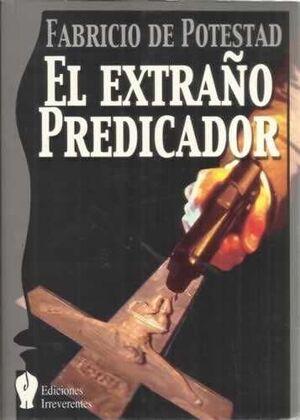 EXTRAÑO PREDICADOR,EL.IRREVERENTES-RUST
