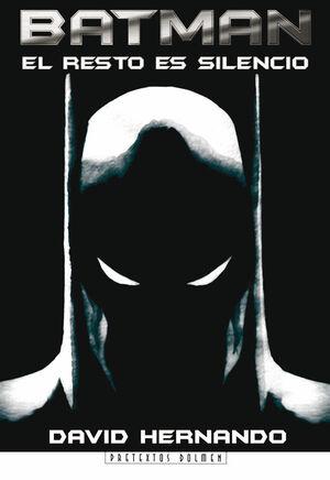 BATMAN.EL RESTO DEL SILENCIO.DOLMEN-RUST