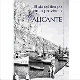 OJO DEL TIEMPO EN LA PROVINCIA DE ALICANTE, EL VOL.I (A-C)- DIPUTACION DE ALICANTE