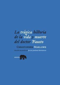 TRAGICA HISTORIA DE LA VIDA Y MUERTE DEL DOCTOR FAUSTO,LA.AROLA-RUST