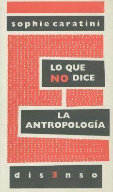LO QUE NO DICE LA ANTROPOLOGÍA. ED. ORIENTE Y MEDITERRANEO