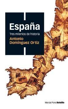 ESPAÑA.TRES MILENIOS DE HISTORIA.MARCIAL PONS-BOLSILLO