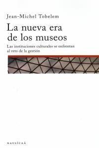 LA NUEVA ERA DE LOS MUSEOS