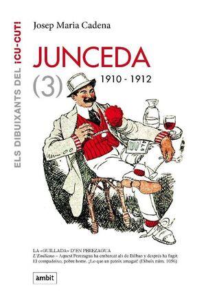 JUNCEDA, VOL.3. 1910-1912