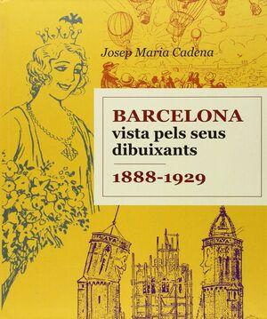 BARCELONA VISTA PELS SEUS DIBUIXANTS 1888-1929.AMBIT-DURA
