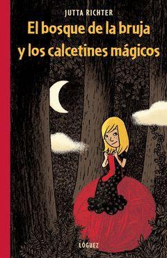 EL BOSQUE DE LA BRUJA Y LOS CALCETINES MAGICOS