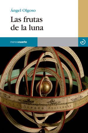 FRUTAS DE LA LUNA,LAS. MENOS CUARTO