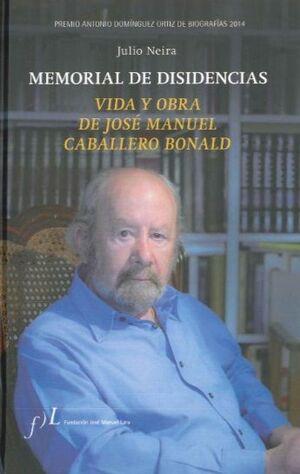 MEMORIAL DE DISIDENCIAS.VIDA Y OBRA DE J.M. CABALLERO BONALD FJL-DURA