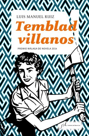 TEMBLAD VILLANOS.PREMIO MÁLAGA DE NOVELA 2014.FJML-DURA