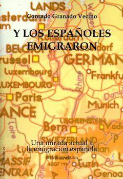 Y LOS ESPAÑOLES EMIGRARON
