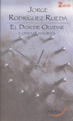 EL DON DE OLVIDAR Y OTRAS HISTORIAS