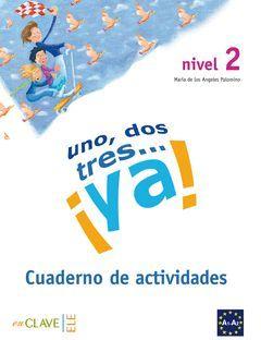 UNO, DOS, TRES...¡YA! 2 - CUADERNO DE ACTIVIDADES