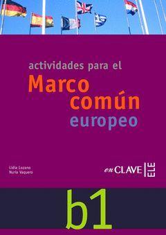 ACTIVIDADES PARA EL MARCO COMÚN EUROPEO B1 + CD