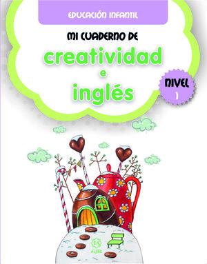 MI CUADERNO DE CREATIVIDAD E INGLES NIVEL 1