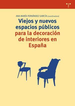 VIEJOS Y NUEVOS ESPACIOS PÚBLICOS PARA LA DECORACIÓN DE INTERIORES EN ESPAÑA
