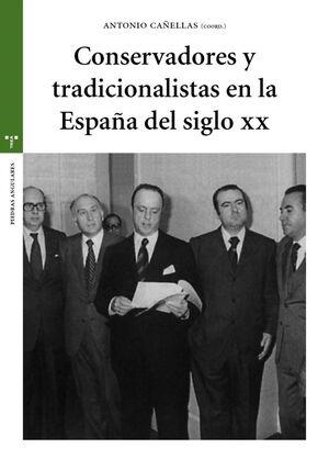 CONSERVADORES Y TRADICIONALISTAS EN LA ESPAÑA DEL SIGLO XX