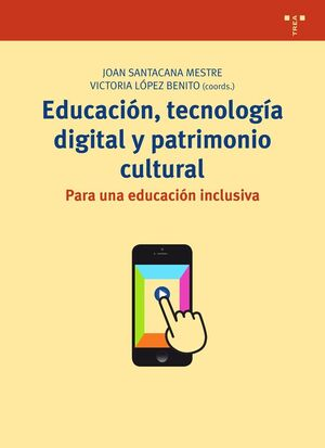 EDUCACIÓN, TECNOLOGÍA DIGITAL Y PATRIMONIO CULTURAL