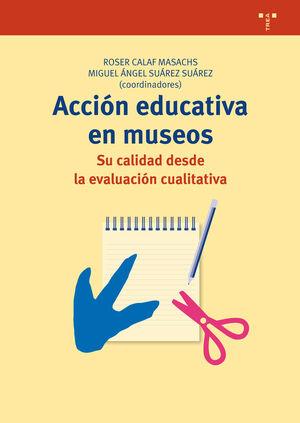 ACCIÓN EDUCATIVA EN MUSEOS: SU CALIDAD DESDE LA EVALUACIÓN CUALITATIVA