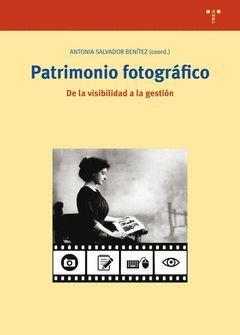 PATRIMONIO FOTOGRÁFICO. DE LA VISIBILIDAD A LA GESTIÓN