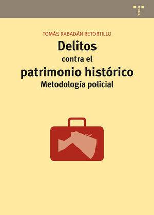 DELITOS CONTRA EL PATRIMONIO HISTORICO:METODOLOGIA POLICIAL