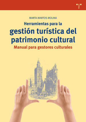 HERRAMIENTAS PARA LA GESTION TURISTICA DEL PATRIMONIO CULTU