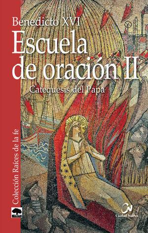 ESCUELA DE ORACION II (CATEQUESIS DEL PAPA)