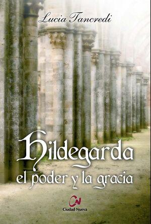 HILDEGARDA,EL PODER Y LA GRACIA
