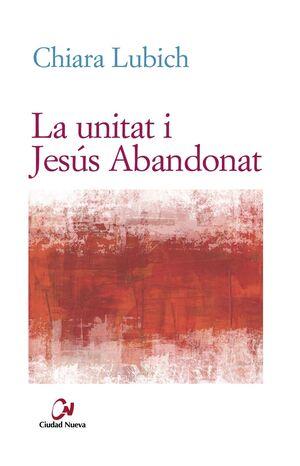 LA UNITAT I JESUS ABANDONAT