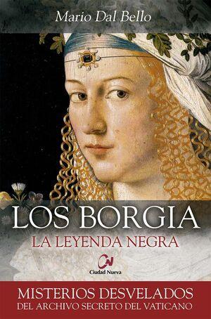 LOS BORGÍA. LA LEYENDA NEGRA