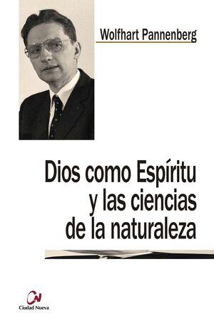 DIOS COMO ESPÍRITU Y LAS CIENCIAS DE LA NATURALEZA