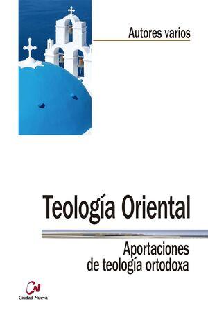 TEOLOGÍA ORIENTAL. APORTACIONES DE TEOLOGÍA ORTODOXA