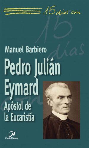 PEDRO JULIAN EYMARD.APOSTOL DE LA EUCARISTIA