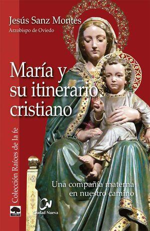 MARÍA Y SU ITINERARIO CRISTIANO
