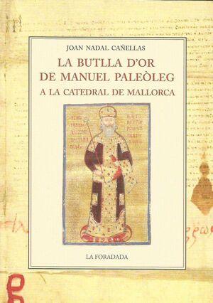 LA BUTLLA D¿OR DE MANUEL PALEOLEG A LA CATEDRAL DE MALLORCA