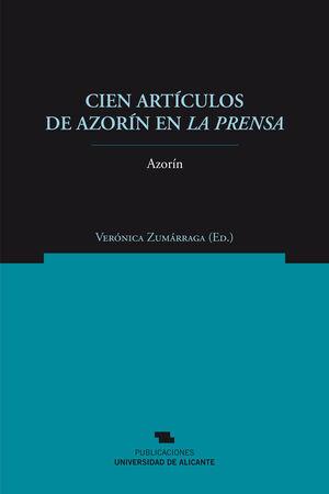 CIEN ARTÍCULOS EN AZORÍN EN LA PRENSA. UNIV ALICANTE